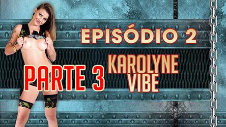 Ep 2 Parte 3 – Karolyne deixou os marmanjos louco de tesão na Casa
