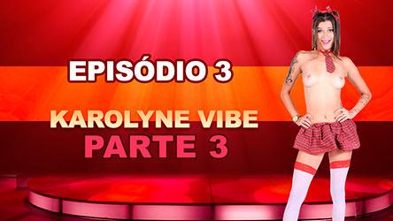 Ep 4 Parte 3 - Karolyne fez a festa no reality e deixou todos excitado