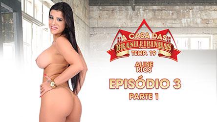 A Casa das Brasileirinhas Temporada 19 - Episódio 3 - Parte 1