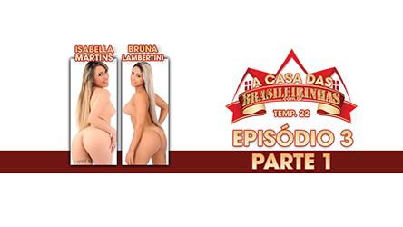 A Casa das Brasileirinhas Temporada 22 - ep 3 parte 1