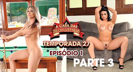 A Casa das Brasileirinhas Temporada 27 - Episódio 1 parte 3