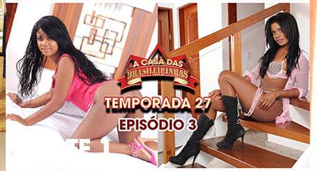 A Casa das Brasileirinhas Temporada 27 - Episódio 3 parte 1