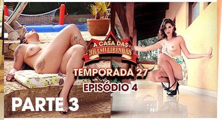 A Casa das Brasileirinhas Temporada 27 - Episódio 4 parte 3